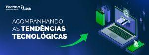 Novo app Pharmalink: acompanhando tendências digitais e estratégias omnichannels